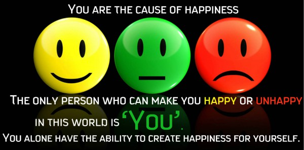 You Are The Cause Of Happiness