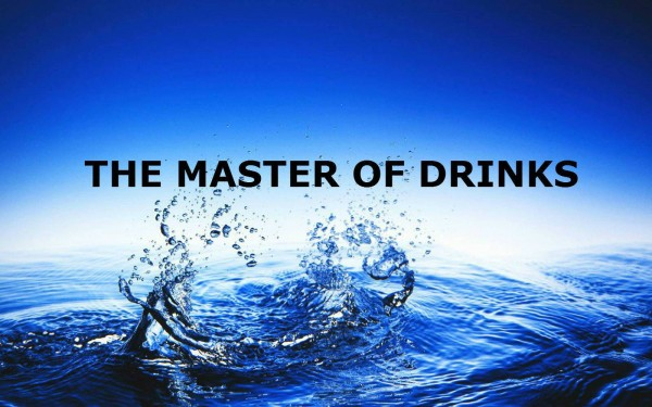 Drinking Water - The Master Of Drinks