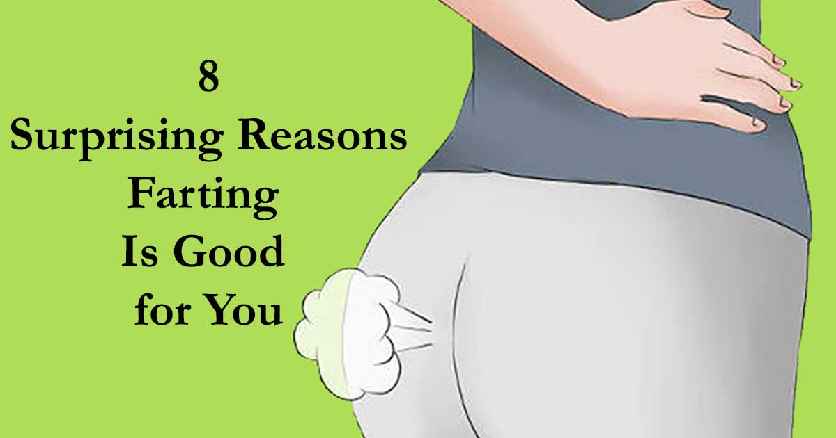 Embarrassed of Farting? Read 8 Reasons Why You Should Not Be